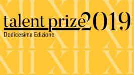 Talent Prize 2019 – XII Edizione